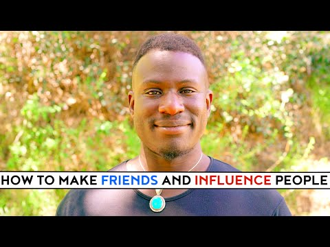 How to MAKE Friends And INFLUENCE People!