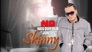 Skinny- No Nos Quieren Juntos (Prod By RQI) www.ToyGobernao.com