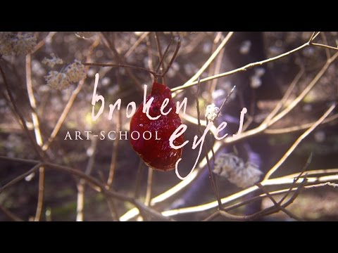 ART-SCHOOL「broken eyes」MUSIC VIDEO