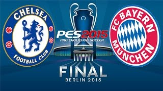 PES 2015 - UEFA CHAMPIONS LEAGUE FINAL - CHELSEA vs BAYERN MUNICH [60 FPS]