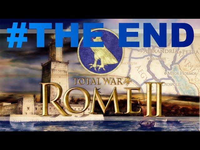 Total War: Rome II - Le Réveil des Pharaons - THE END