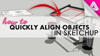 How to Align Objects in Sketchup the Quick Way