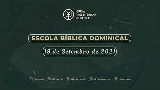Escola Bíblica Dominical - 19/09/2021