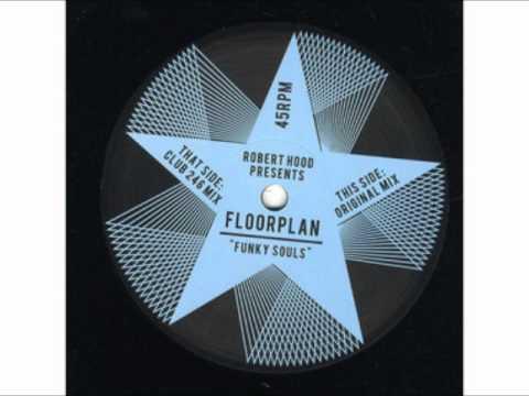 Robert Hood presents Floorplan - Funky Soul (Original Mix)