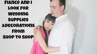 Fiance and I Look For Wedding Supplies&Decorations From Shop to Shop