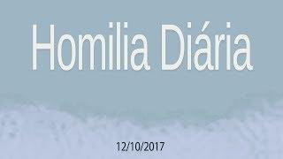 Homilia diária - 12 de Outubro