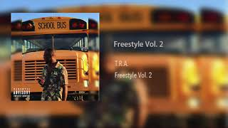 T.R.A. - Freestyle Vol. 2 (Prod. By Lil Keis) Resimi