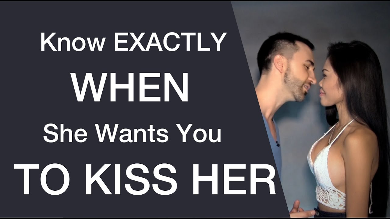 How to know when a girl wants to kiss you