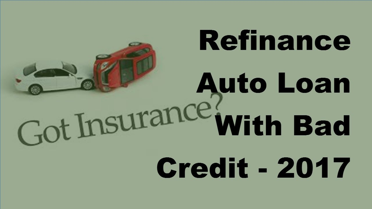 Refinance Auto Loan With Bad Credit >> Refinance Auto Loan With Bad Credit - 2017 Vehicle Loan