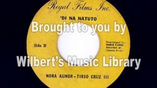 'DI NA NATUTO - Nora Aunor & Tirso Cruz III