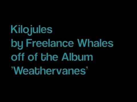 Kilojoules - Freelance Whales [LYRICS]