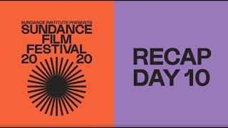 Recap Day 10: 2020 Sundance Film Festival