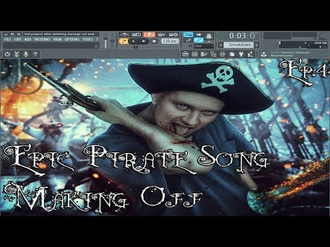 FL Studio12:Making a Pirate Song Ep.4(Shreddage 2,EZ Drummer 2,Broomstick Bass,Nexus 2,Kontakt 5)