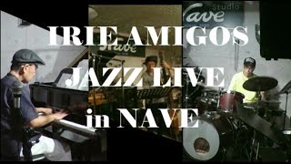 IRIEAMIGOS LIVE in NAVE 2020年6月27日