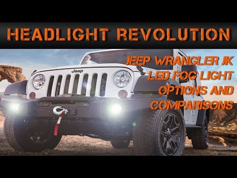 Jeep Wrangler JK LED Fog Light Options and Comparisons | Headlight Revolution