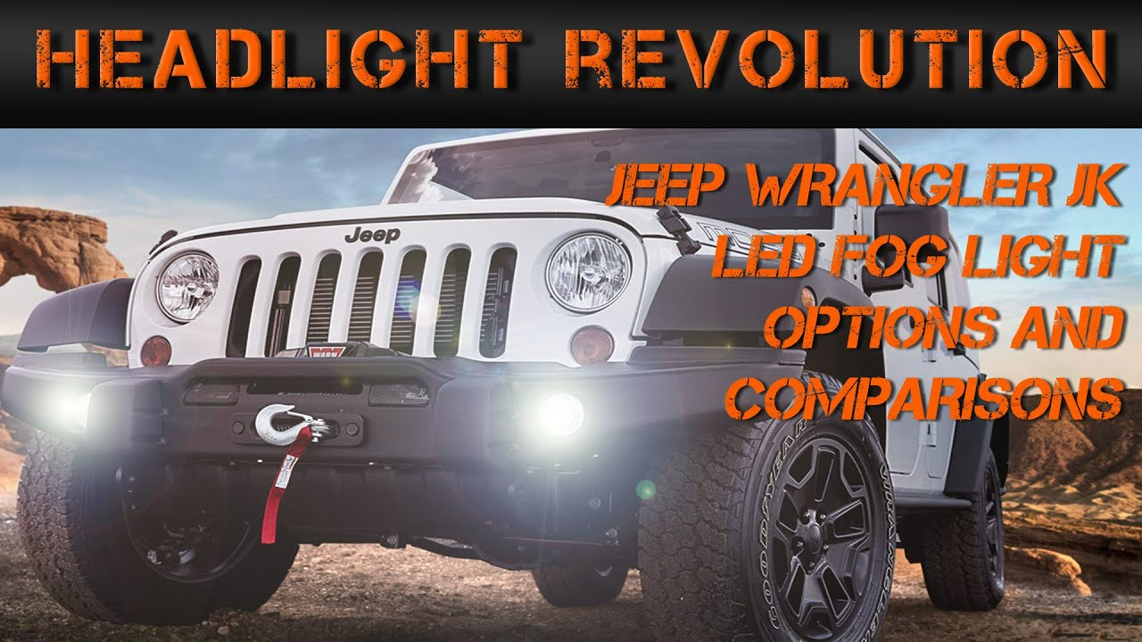 Jeep Wrangler Jk Led Fog Light Options And Comparisons Headlight Plug Revolution