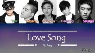 Big Bang - Love Song | Sub (Han - Rom - English) Color Coded Lyrics