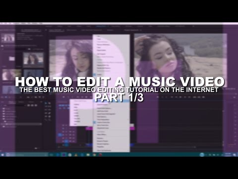 Adobe Premiere Pro CC | How To Edit a MUSIC VIDEO Part 1/3