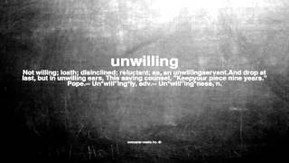 What does unwilling mean