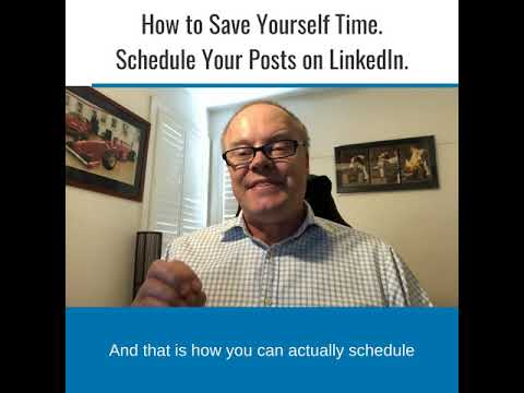 How to Save Yourself Time & Schedule Your Posts on LinkedIn.