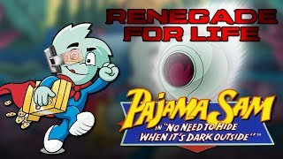 Renegade For Life: Pajama Sam - No Need to Hide When It