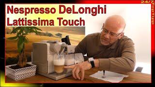 Nespresso Delonghi Lattissima Touch - Auspacken und 1. Tasse Kaffee m. Milchschaum