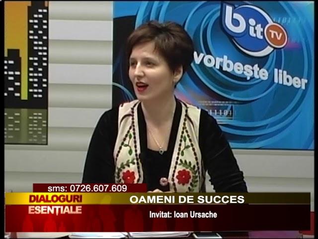 DIALOGURI ESENTIALE: OAMENI DE SUCCES - Invitat: Ioan Ursache si prof.  Bogdan Bârzu