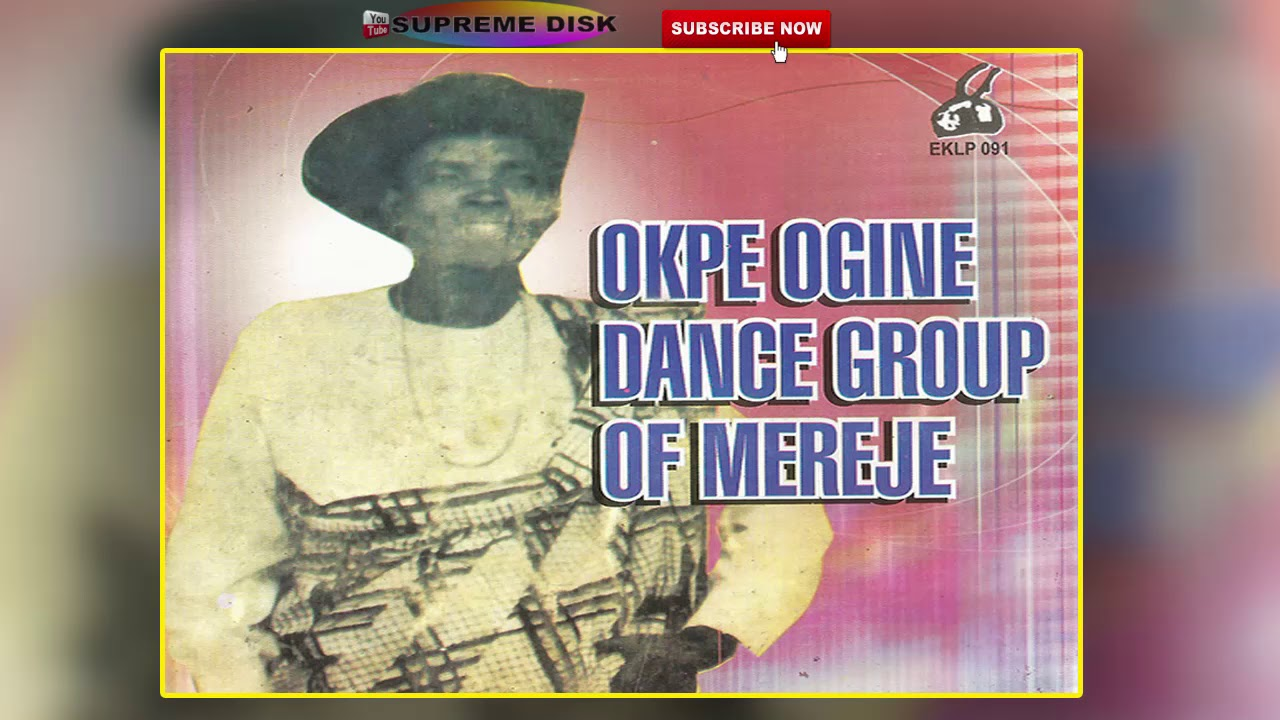 URHOBO MUSIC: OKPE OGINE DANCE GROUP OF MEREJE (Full Album) | OKPE MUSIC