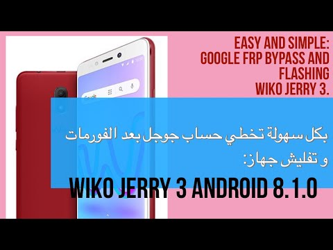 Wiko Jerry 3 android 8 1 0 FRP bypass and Flashing at the same time