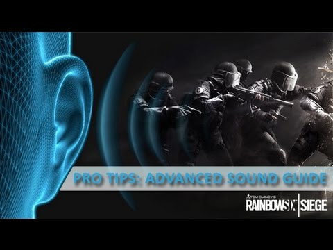 RAINBOW SIX SIEGE - Pro Tips: Audio Guide to understand the sound  propagation