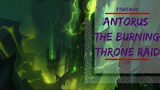 ANTORUS THE BURNING THRONE | WING 4 | LFR | WORLD OF WARCRAFT LEGION 🎮🎮🎮
