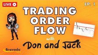 """Don & Jack Live - """"Trading Order Flow"""" Ep.1"""