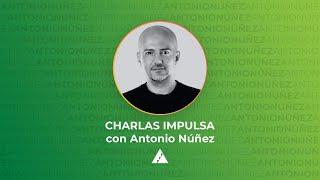 Conversación sobre Storytelling con Antonio Núñez | #DesdeCasa | Charlas Impulsa