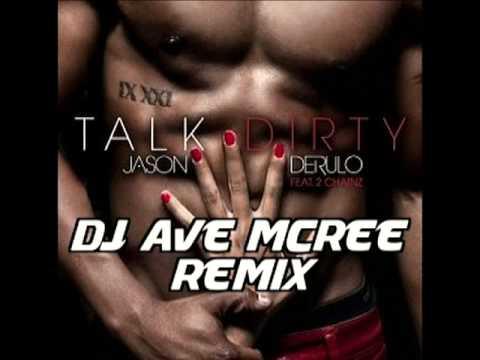 Jason Derulo- Talk Dirty 2 Me(DJ Ave Mcree...