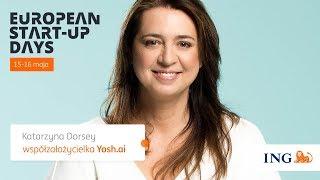 European Start-up Days 2018 | #startup2018 | Katarzyna Dorsey | Yosh.ai | ING Bank Śląski