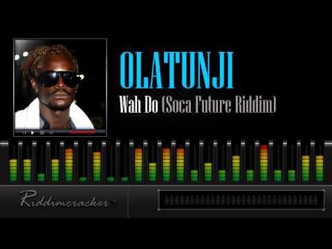 Olatunji - Wah Do (Soca Future Riddim) [Soca 2013]