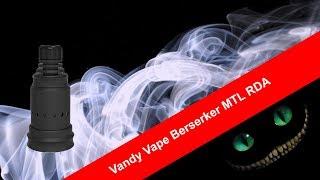 видео Berserker MTL RDA от Vandy Vape