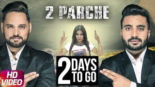 Latest Punjabi Song 2017 | 2 Day To Go | 2 Parche | Monty Waris | Jashan Nanhar | Sara Gurpal