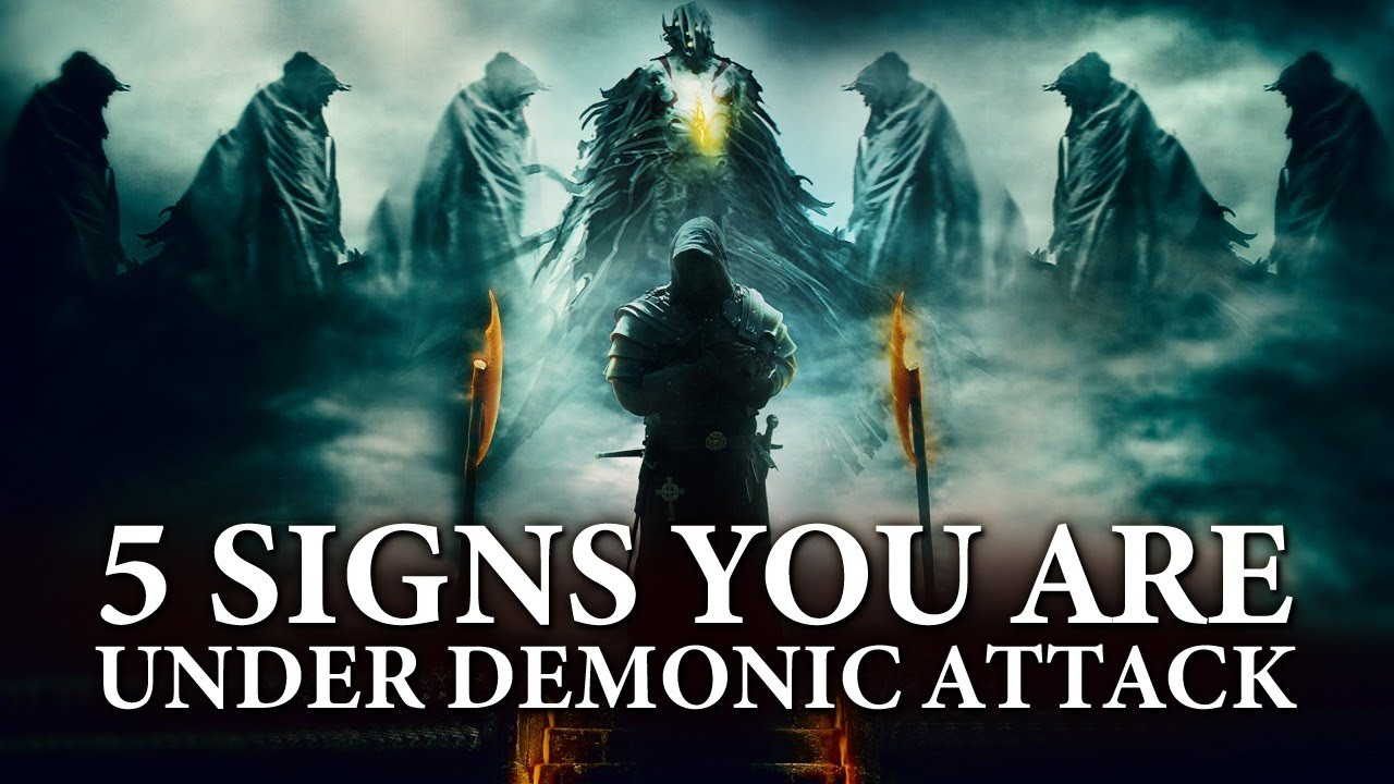 5 Signs You Are Under Demonic Attack