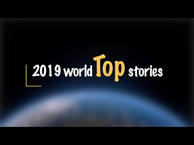 Top international news stories that gripped the world in 2019