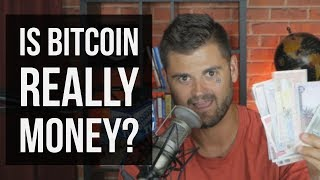 Is Bitcoin Really Money?