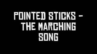 Watch Pointed Sticks Marching Song video