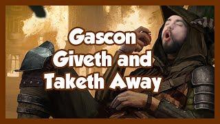 gwent gascon giveth and taketh away