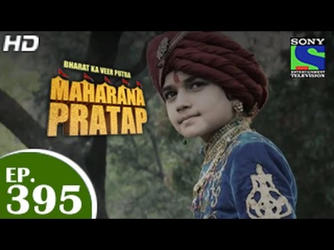 Bharat Ka Veer Putra Maharana Pratap - महाराणा प्रताप - Episode 395 - 7th April 2015