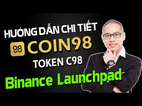 Hướng dẫn tham gia mua Token Coin98 (C98) trên Binance Launchpad