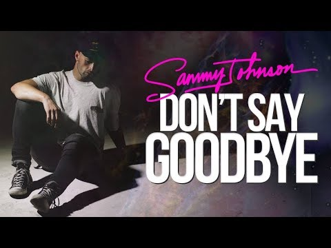 Sammy Johnson - Don't Say Goodbye