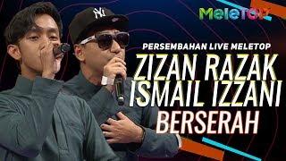 Zizan Razak & Ismail Izzani - Berserah | Persembahan Live MeleTOP | Nabil & Neelofa