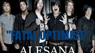 """Fatal Optimist"" by Alesana (Lyrics)"