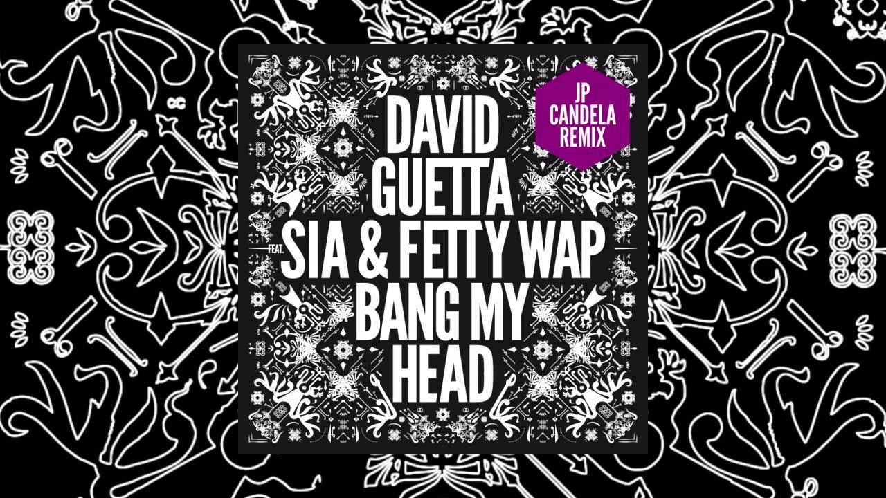 David Guetta - Bang My Head (JP Candela remix) feat Sia