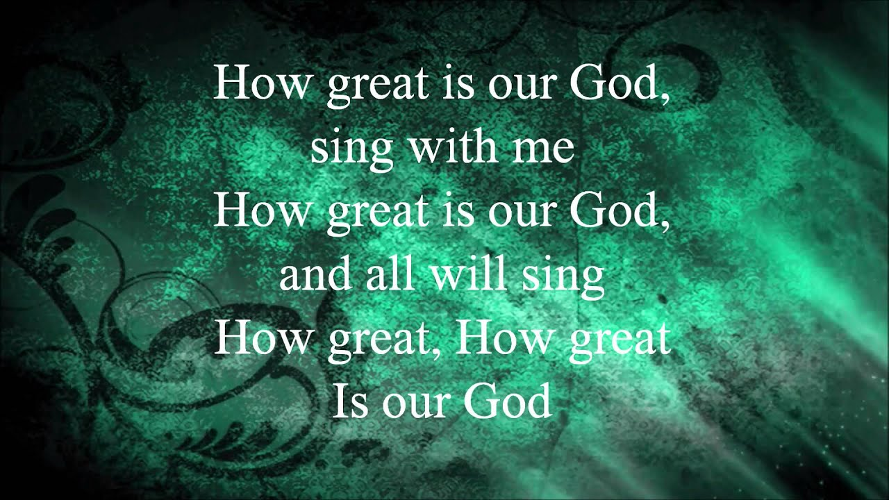 Top 500 Hymn: How Great Is Our God - lyrics, chords and PDF  |How Great Is Our God Lyrics